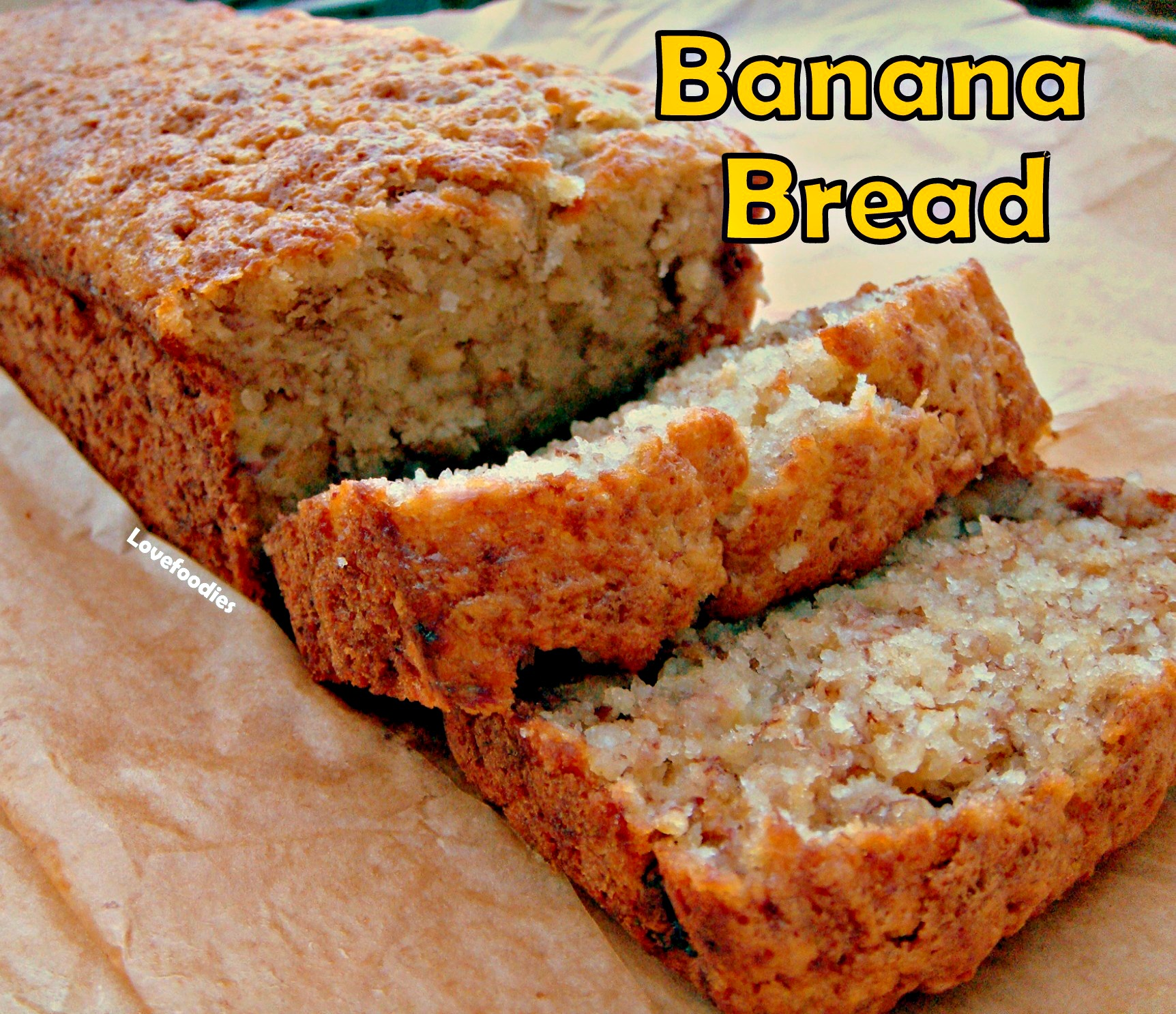 MOIST BANANA BREAD | love foodies