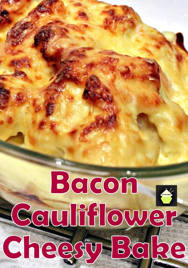 Bacon Cauliflower Cheesy   Bake